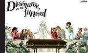 diviertanse es mi funeral