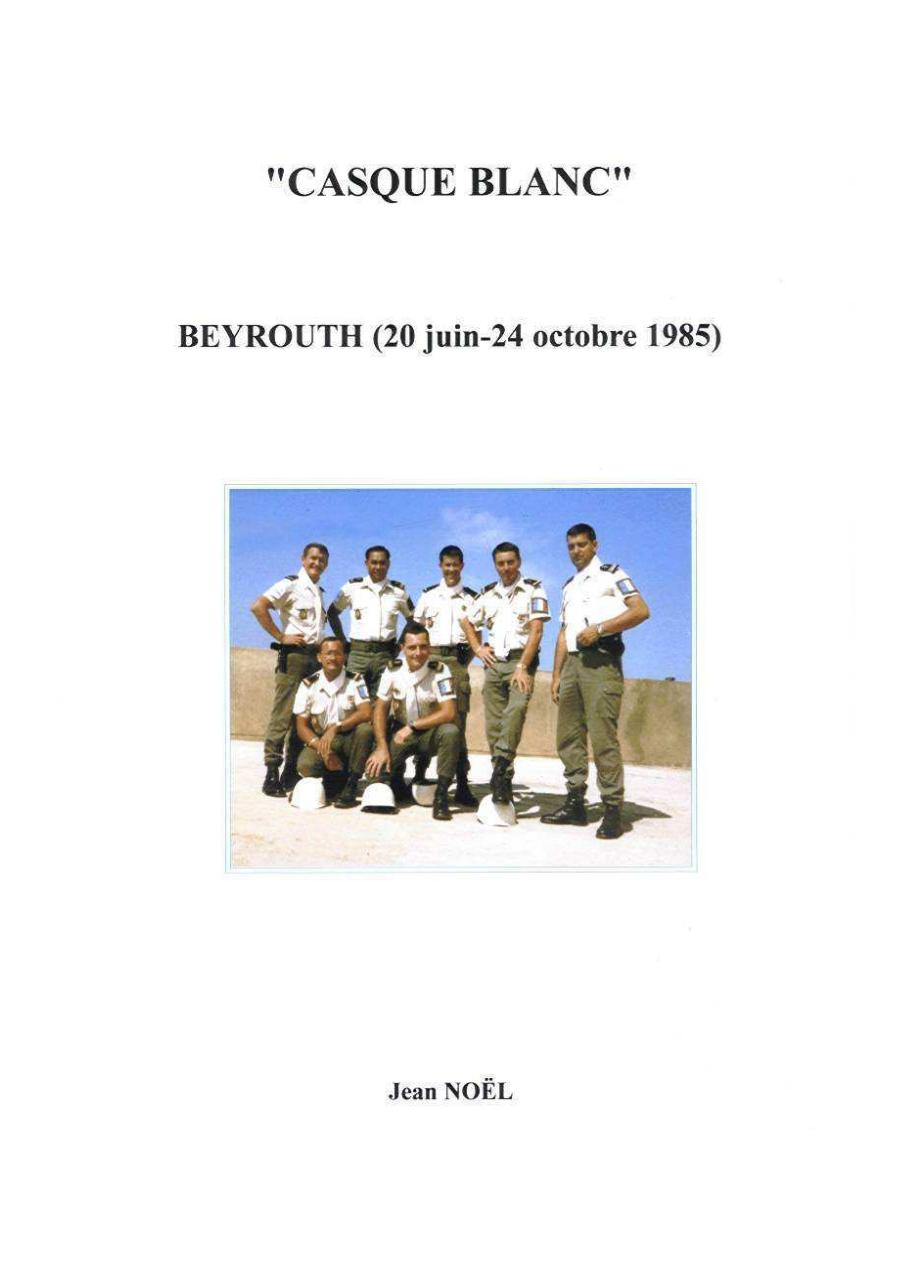 Jean NOEL Casque blanc Beyrouth (20 juin-24 octobre 1985).pdf - page 1/133