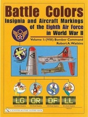battle colors insignia and aircraft markings of the eighth air force in wwii vol 1