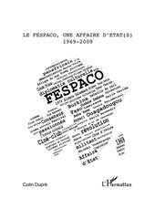 fespaco un festival une affaire d etat s 1969 2009 par colin dupre