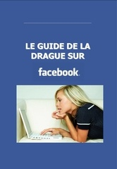 le guide de la drague sur facebook