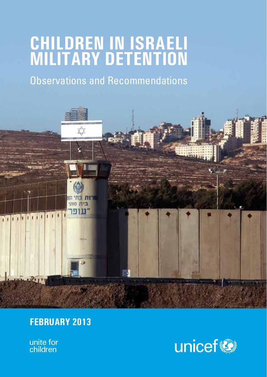 Aperçu du document UNICEF_oPt_Children_in_Israeli_Military_Detention_Observations_and_Recommendations_-_6_March_2013.pdf - page 1/28