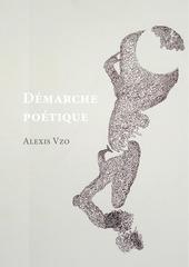 alexis vzo demarche poetique2