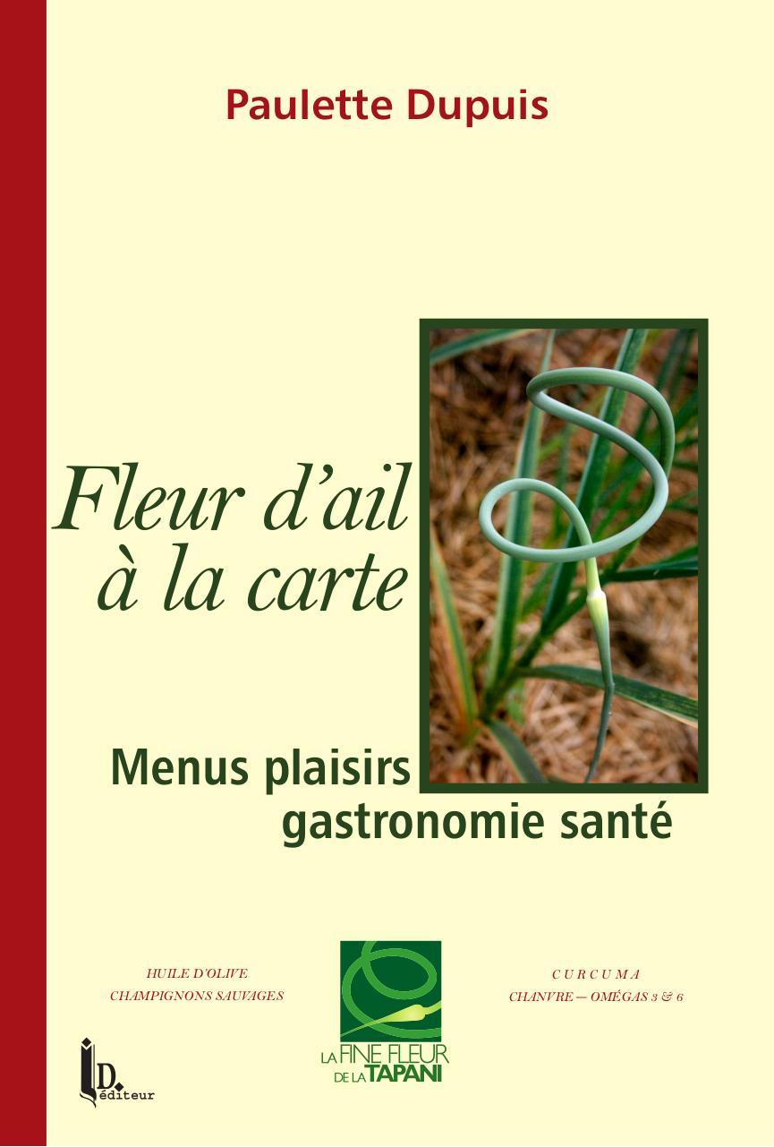 Paulette Dupuis Fleur D Ail A La Carte 2009 Fichier Pdf