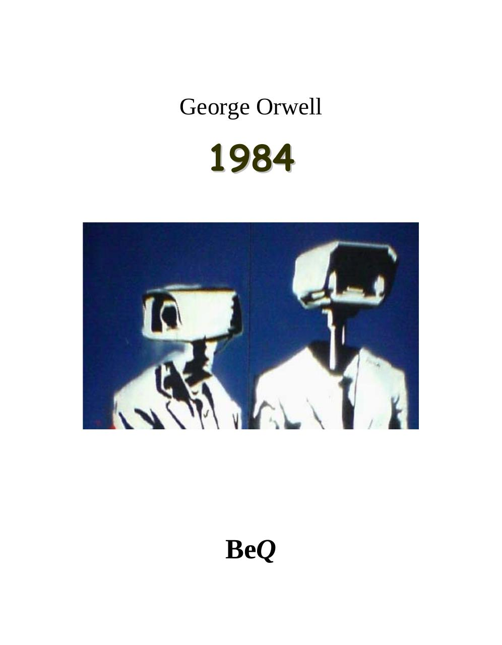 george orwell s 1984 relationship between media 1984, george orwell introduction : definitions hierarchy of characters orwell : any form of totalitarianism threatens the uniqueness of the individual none of us are free of this power of oppression the relation between o'brien and winston is that of the torturer and the tortured.