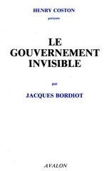 bordiot jacques le gouvernement invisible