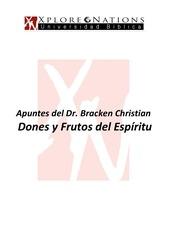 08 apuntes dones y frutos del esp ritu dr bracken abril 2014