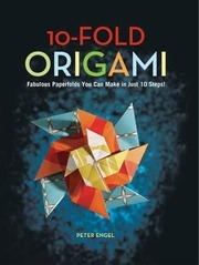 peter engel allan penn 10 fold origami fabulous