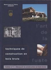 art de la fuste vol 1 4 decouvrir la construction en bois bruts pdf ed 2013 thierry houdart maison bois massif fr
