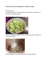 filet de perche vapeur su tagliatelles de courgette et riz pilaf