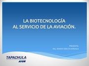 1 la biotecnologia al servicio de la aviacion ahmed simuta a mex