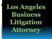 los angeles business litigation attorney
