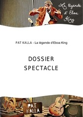 dossier spectacle pat kalla eboa king 04 15
