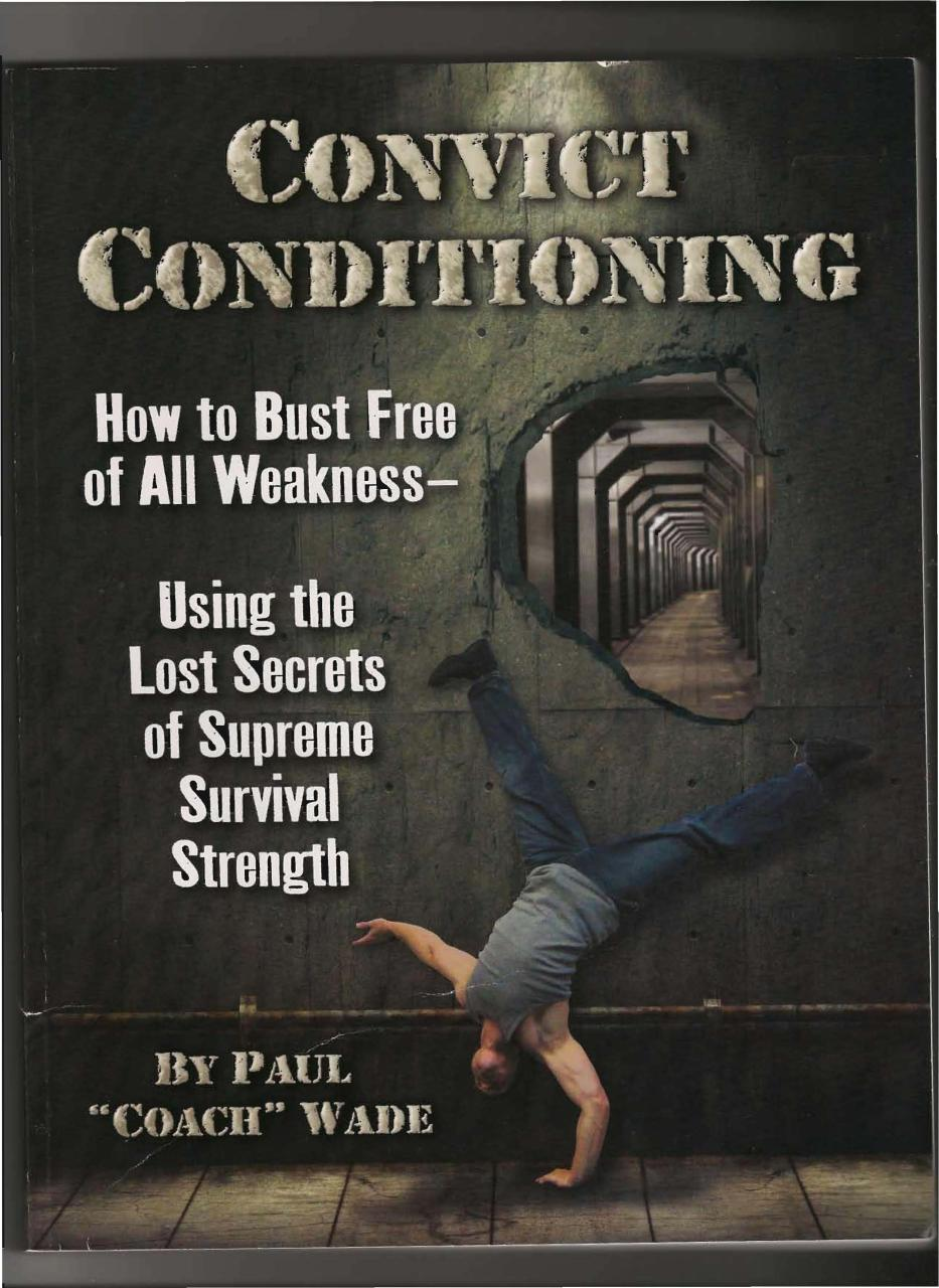 Convict Conditioning - Paul Wade.pdf - page 1/303