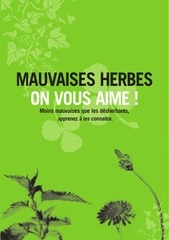 mauvaises herbes on vous aime
