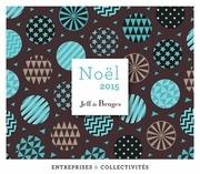 catalogue entreprises jeff de bruges noel 2015