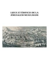 lieux et edifices de la jerusalem musulmane