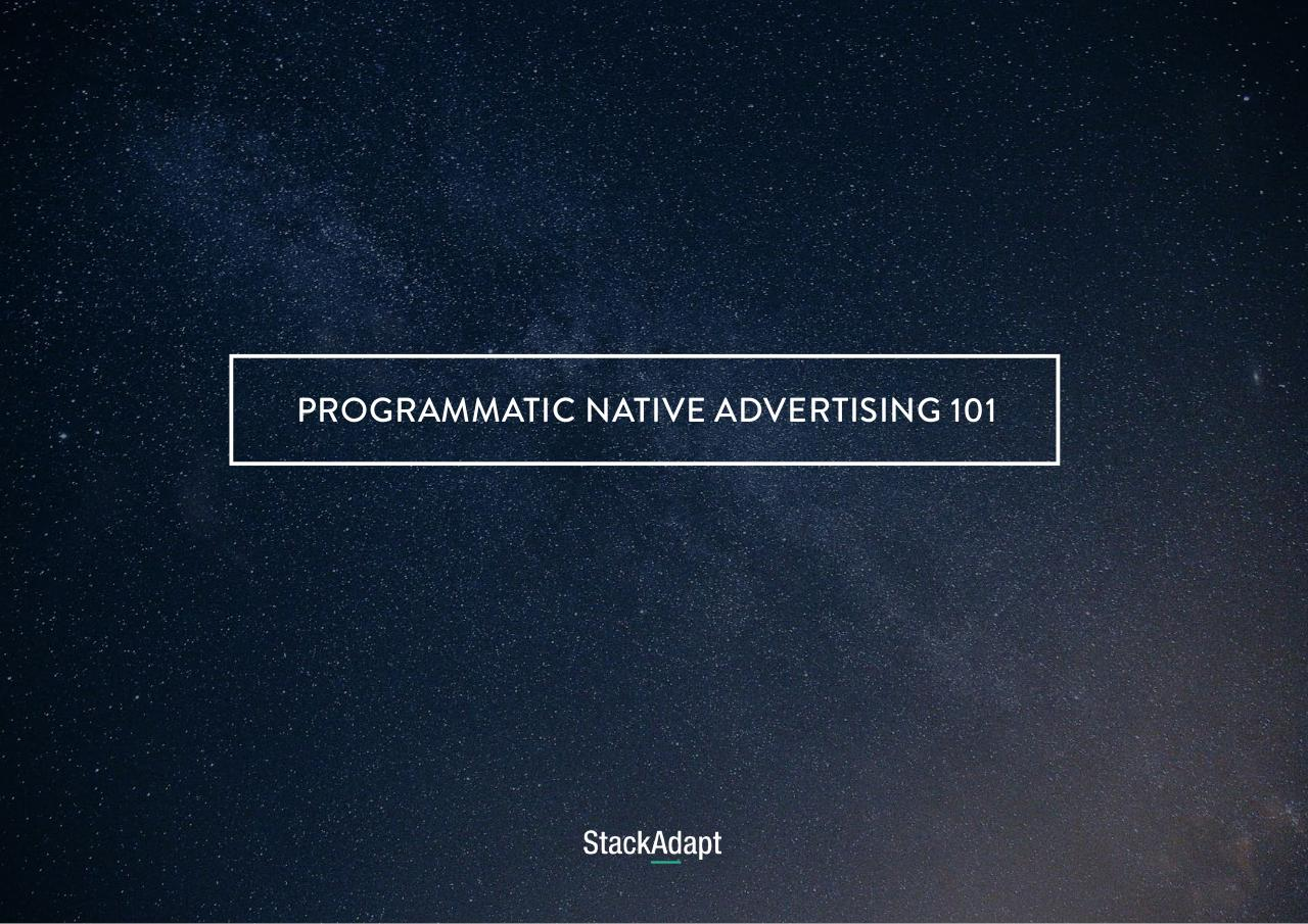 Programmatic_Native_Advertising_101_by_StackAdapt.pdf - page 1/40