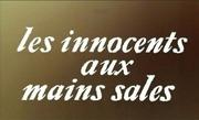 les innocents aux mains sales