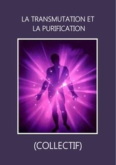 la transmutation et la purification collectif