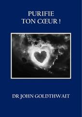 purifie ton coeur dr john goldthwait