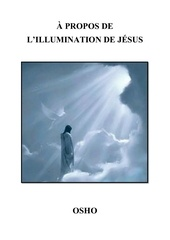 a propos de l illumination de jesus osho