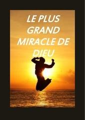 le plus grand miracle de dieu