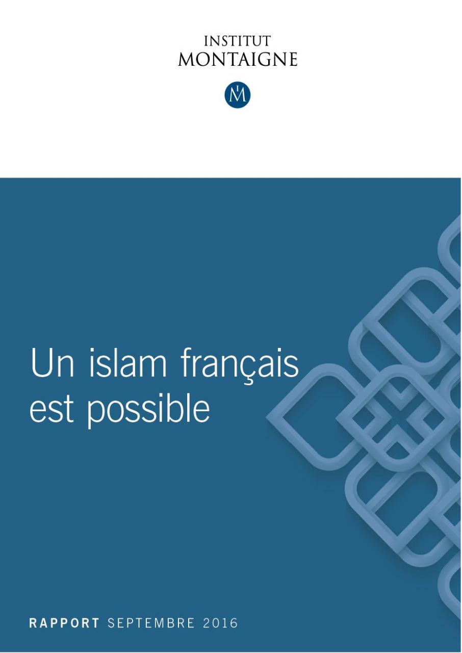 institut_montaigne_-_un_islam_francais_est_possible.pdf - page 1/133