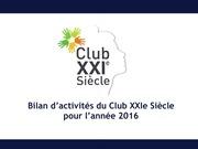 bilan d activite s du club xxie sie cle 2016