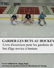 comment garder les buts au hockey michael belisle