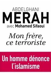 abdelghani merah mon frere ce terroriste