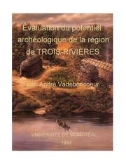 Evaluation du potentiel archEologique de trois rivi res