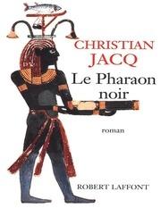 le pharaon noir christian jacq