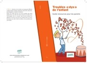 troubles dys   guide ressources pour les parents