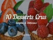 10 desserts cru simples et delicieux fr
