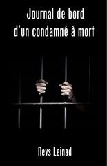journal de bord dun condamne a mort