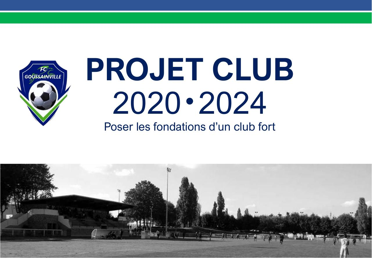 Aperçu du document PROJET CLUB FCG 2020-2024 Version PUBLIQUE.pdf - page 1/14
