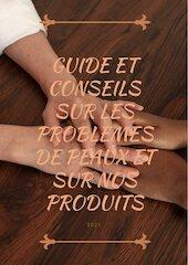 guide et conseils sur les problemes de peaux et sur nos produits